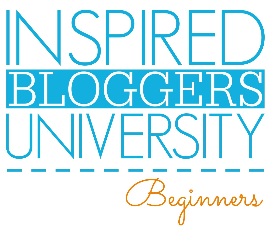 Inspired Bloggers University Beginners